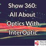 Packet Pushers Talks Optics with Tim Dixon